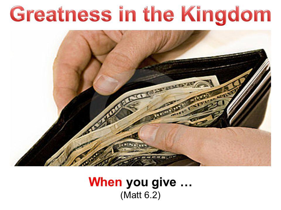 When you give … give sacrificially.