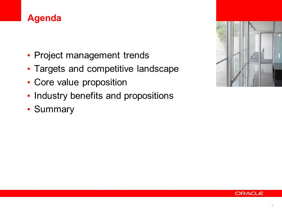 4 Agenda Project management trends Targets and competitive landscape Core value proposition Industry benefits and propositions Summary