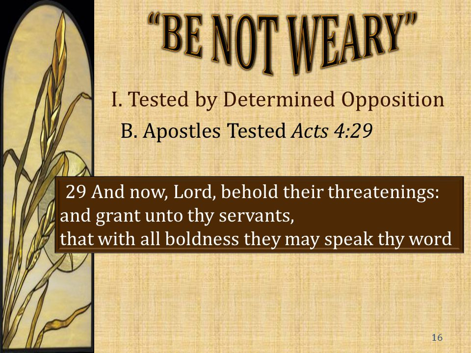I.Tested by Determined Opposition B.