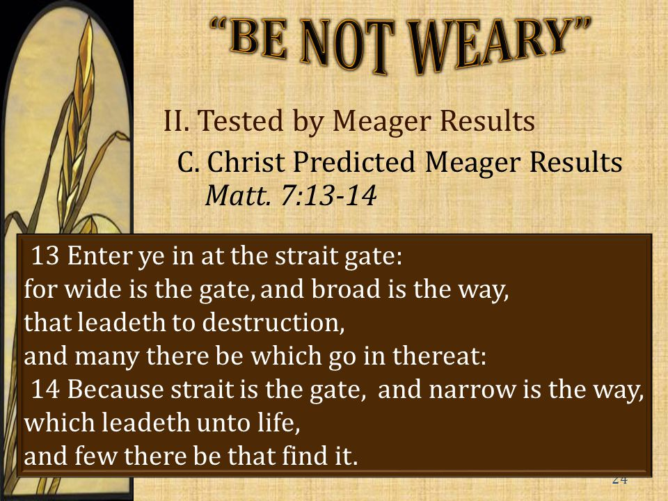 II. Tested by Meager Results C. Christ Predicted Meager Results Matt.