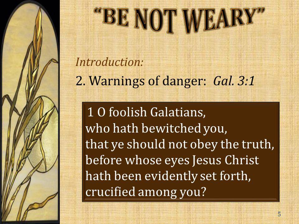 Introduction: 2.Warnings of danger: Gal.