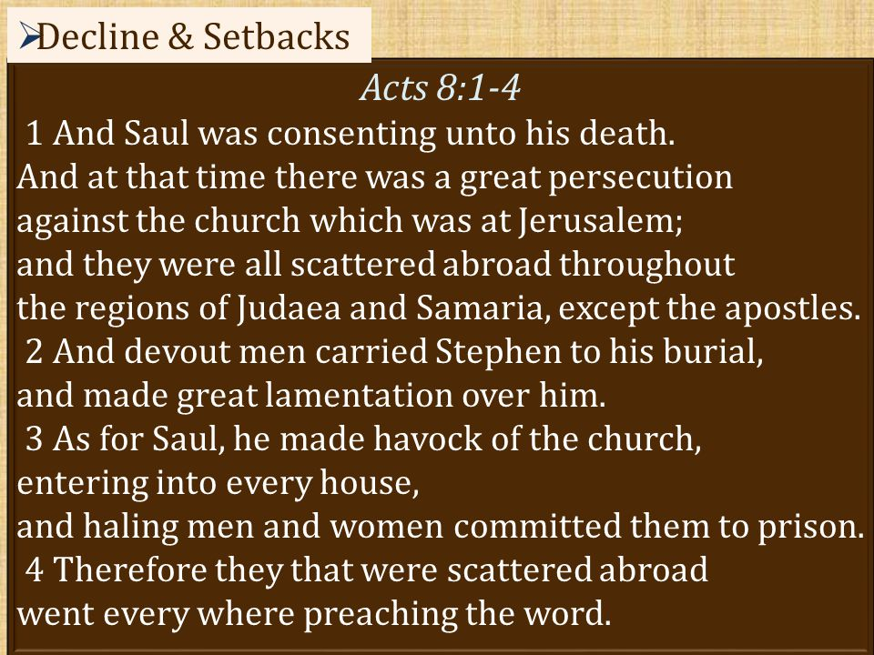 52 Acts 8:1-4 1 And Saul was consenting unto his death.