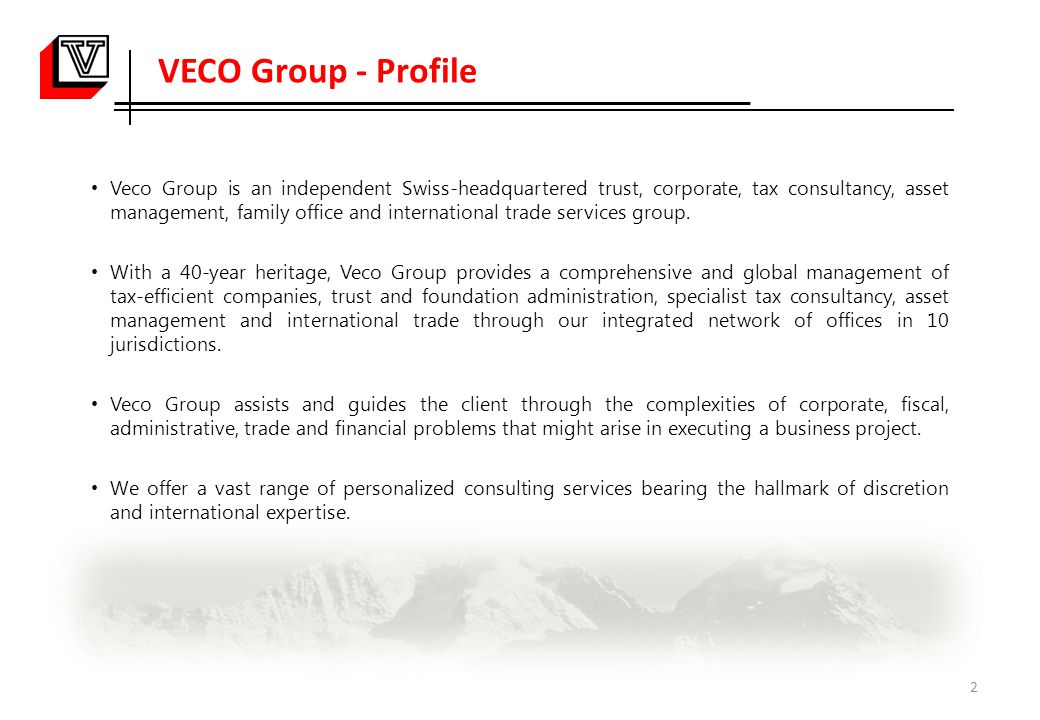 Veco Group is an independent Swiss-headquartered trust, corporate, tax consultancy, asset management, family office and international trade services group.
