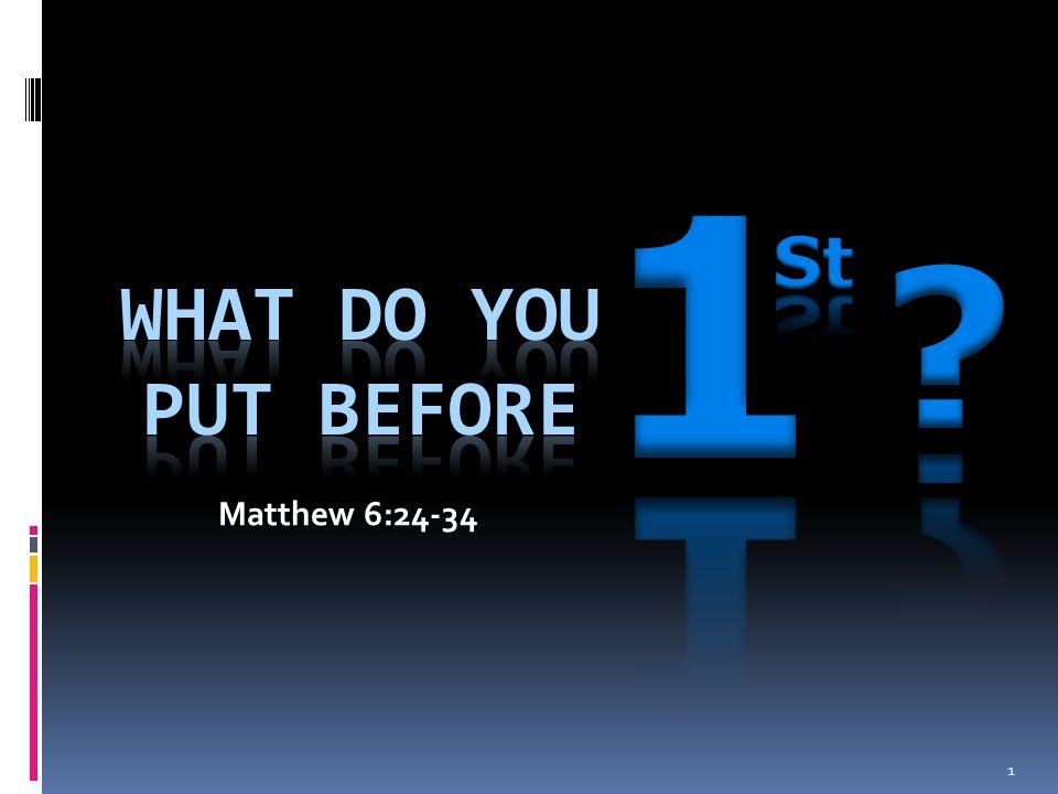 1 Matthew 6:24-34