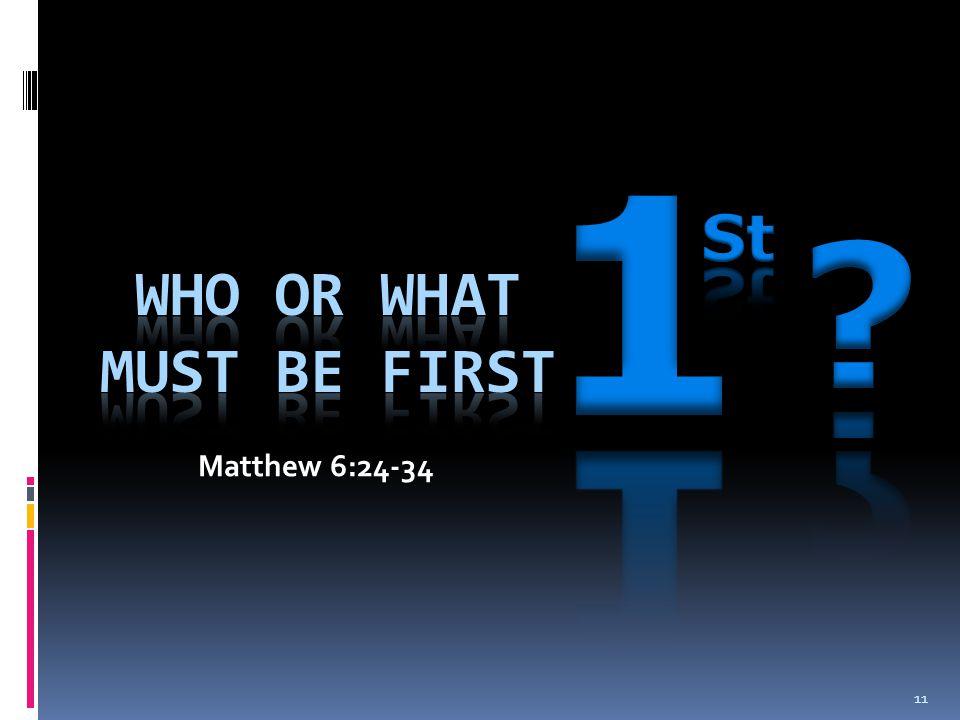 11 Matthew 6:24-34