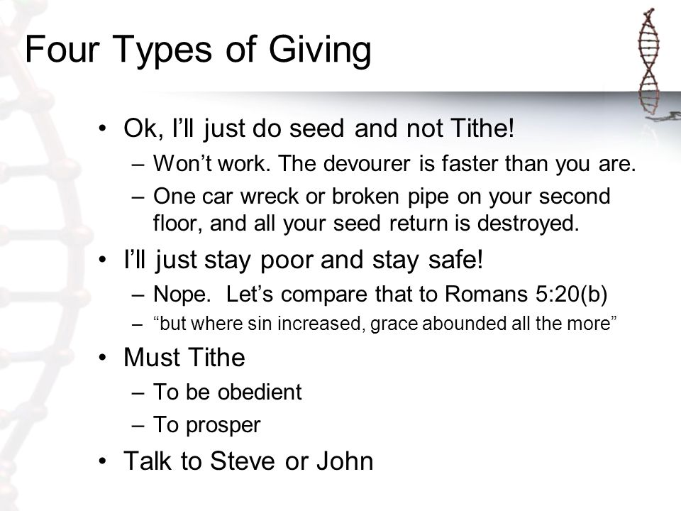 Four Types of Giving Ok, I'll just do seed and not Tithe.