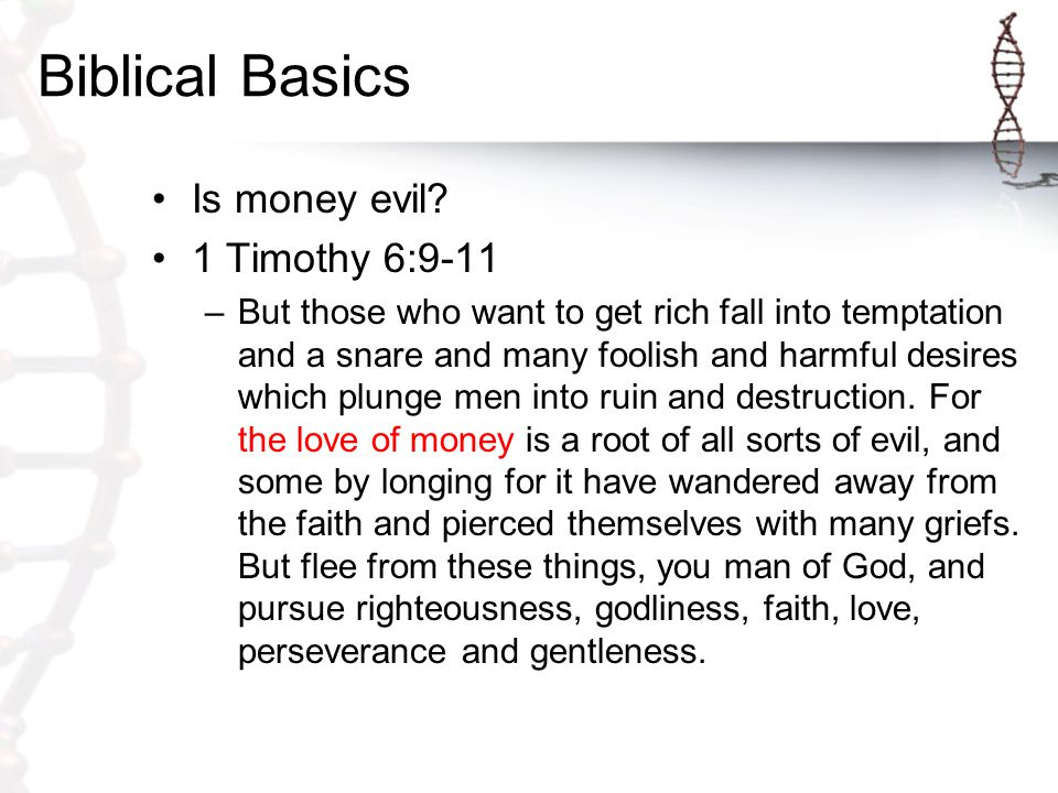 Biblical Basics Is money evil.