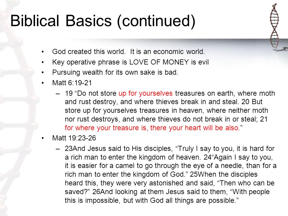 Biblical Basics (continued) You are already ridiculously wealthy… Both in historical and absolute terms.