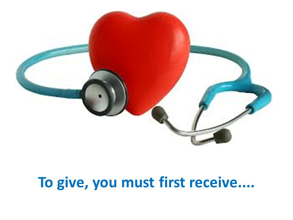 To give, you must first receive....