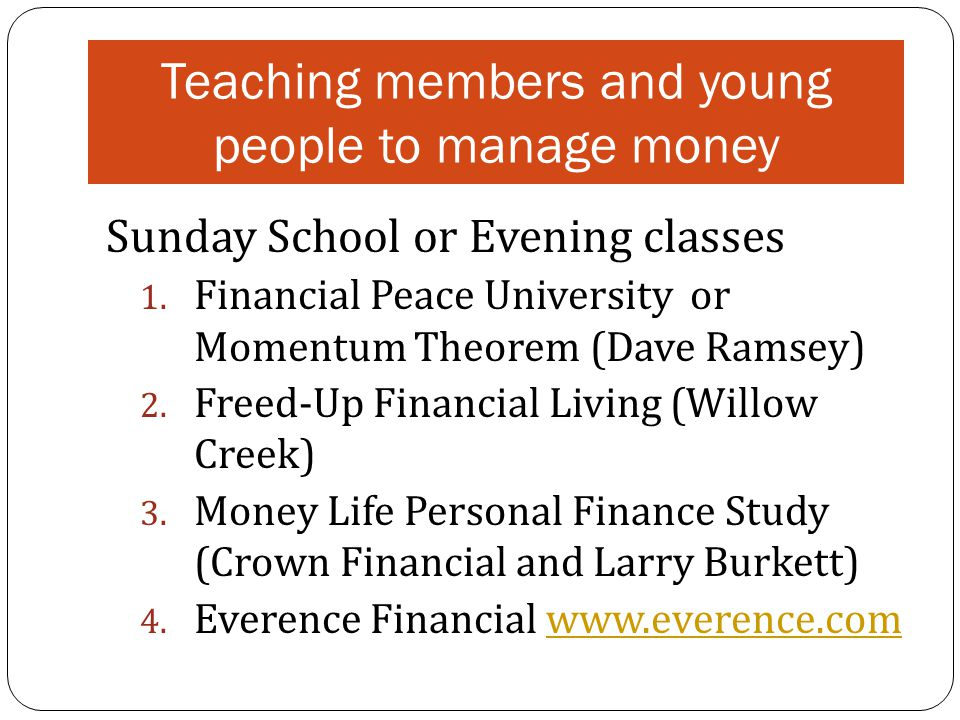 Teaching members and young people to manage money Sunday School or Evening classes 1.