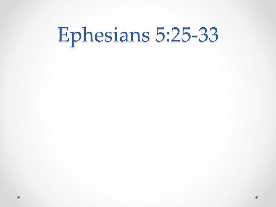 Ephesians 5:25-33