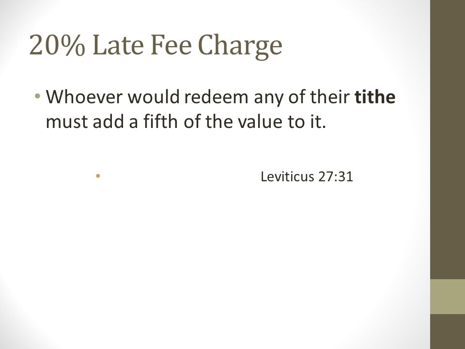 20% Late Fee Charge Whoever would redeem any of their tithe must add a fifth of the value to it.