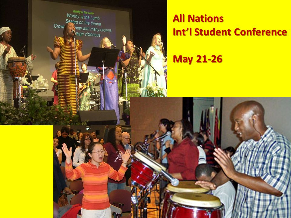 All Nations Int'l Student Conference May 21-26