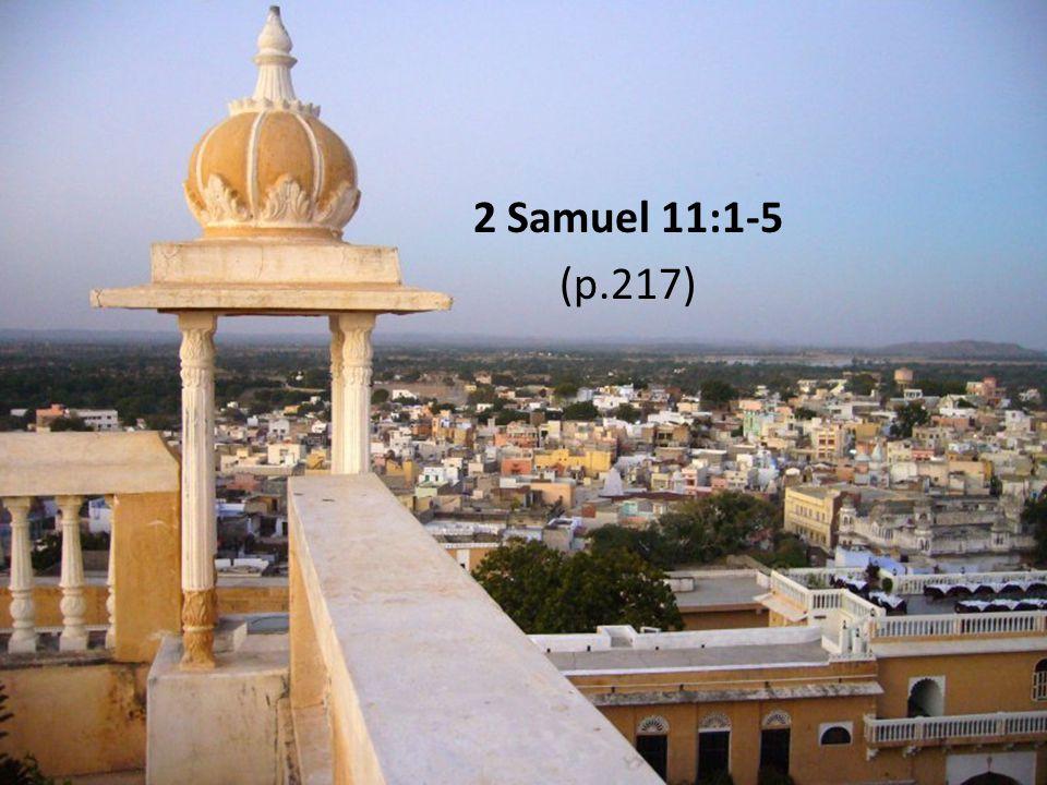 2 Samuel 11:1-5 (p.217)