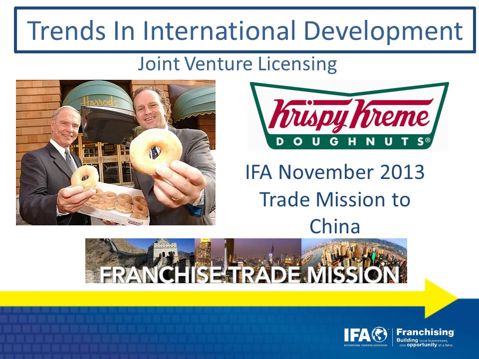 Joint Venture Licensing IFA November 2013 Trade Mission to China Trends In International Development