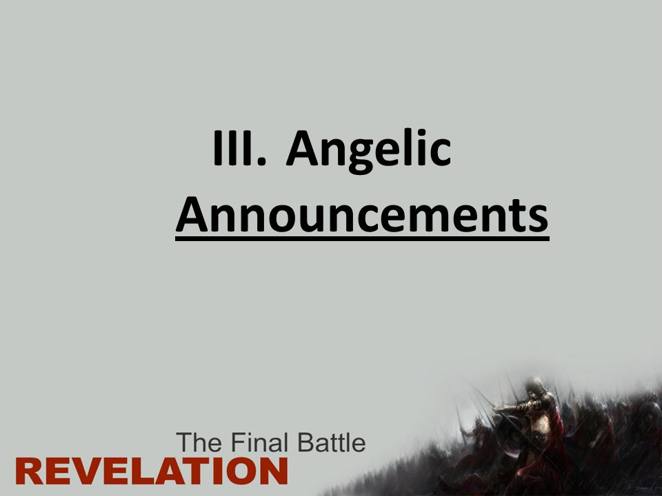 III. Angelic Announcements