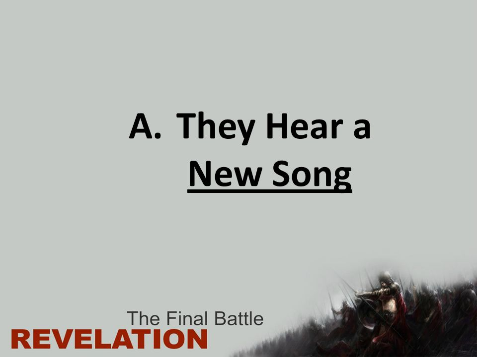 A. They Hear a New Song