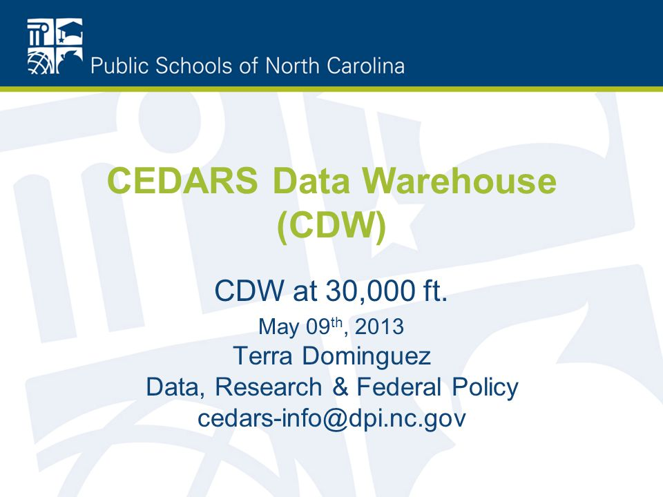 CEDARS Data Warehouse (CDW) CDW at 30,000 ft.