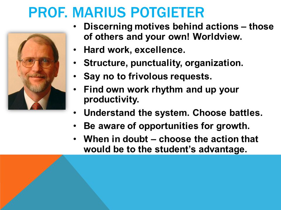 PROF. MARIUS POTGIETER Discerning motives behind actions – those of others and your own.