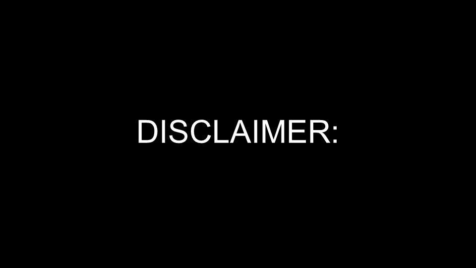 DISCLAIMER: