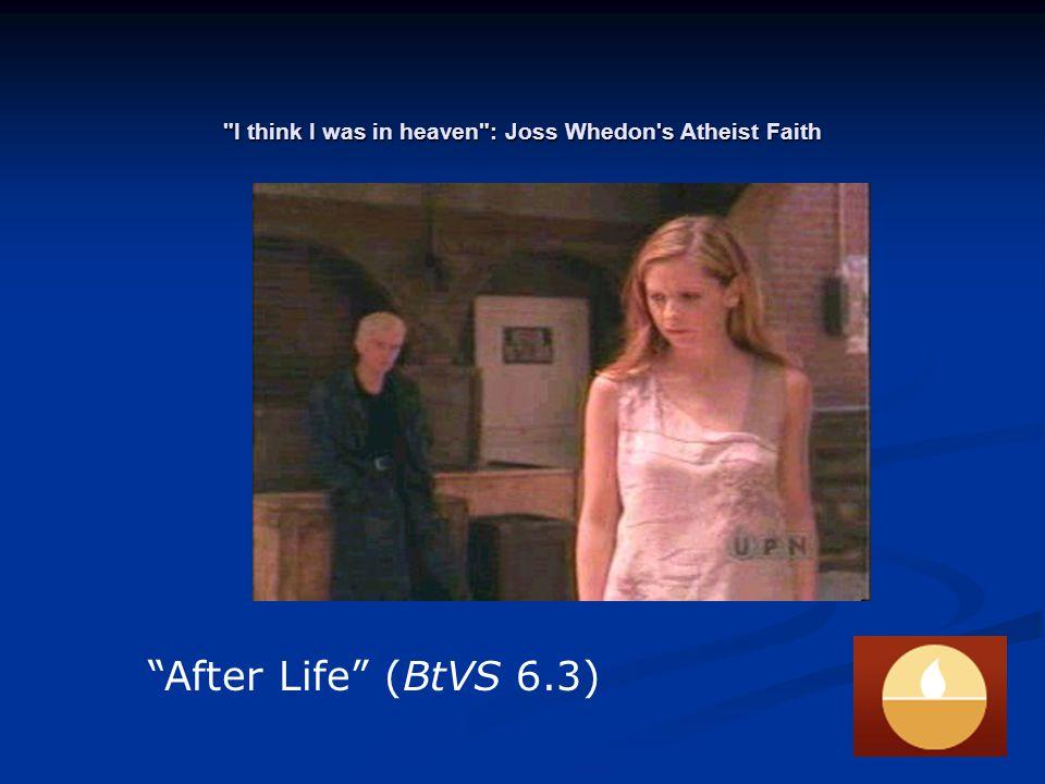 I think I was in heaven : Joss Whedon s Atheist Faith L. Ron Hubbard