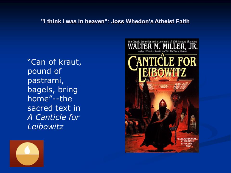 Can of kraut, pound of pastrami, bagels, bring home --the sacred text in A Canticle for Leibowitz