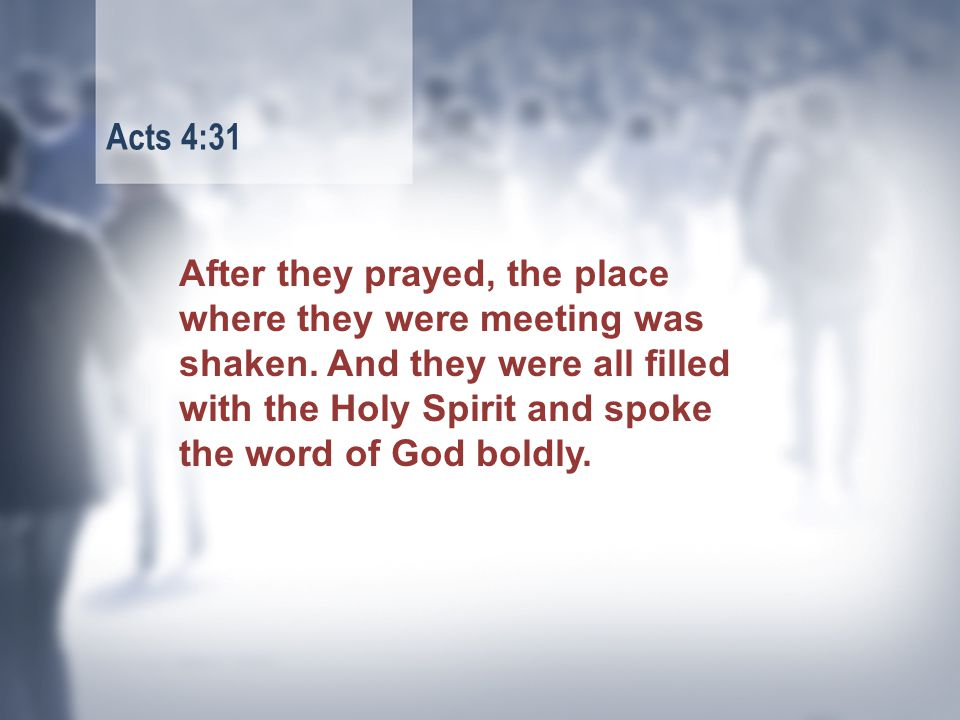 After they prayed, the place where they were meeting was shaken.