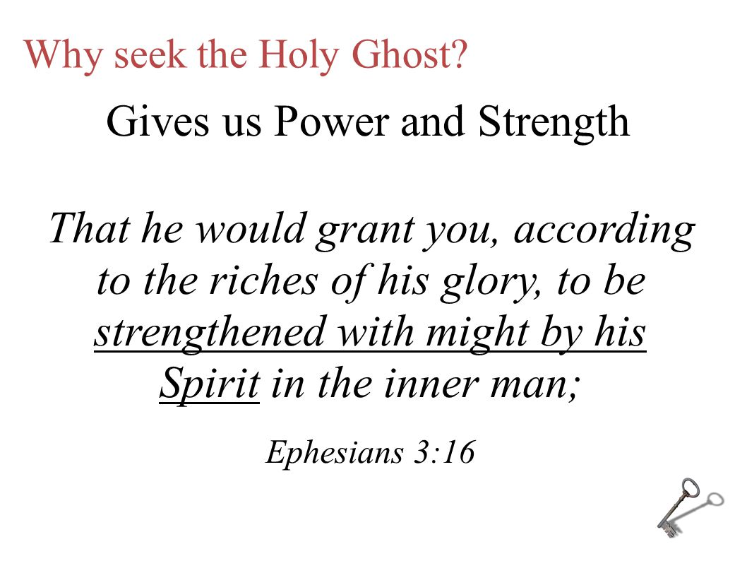 Why seek the Holy Ghost.