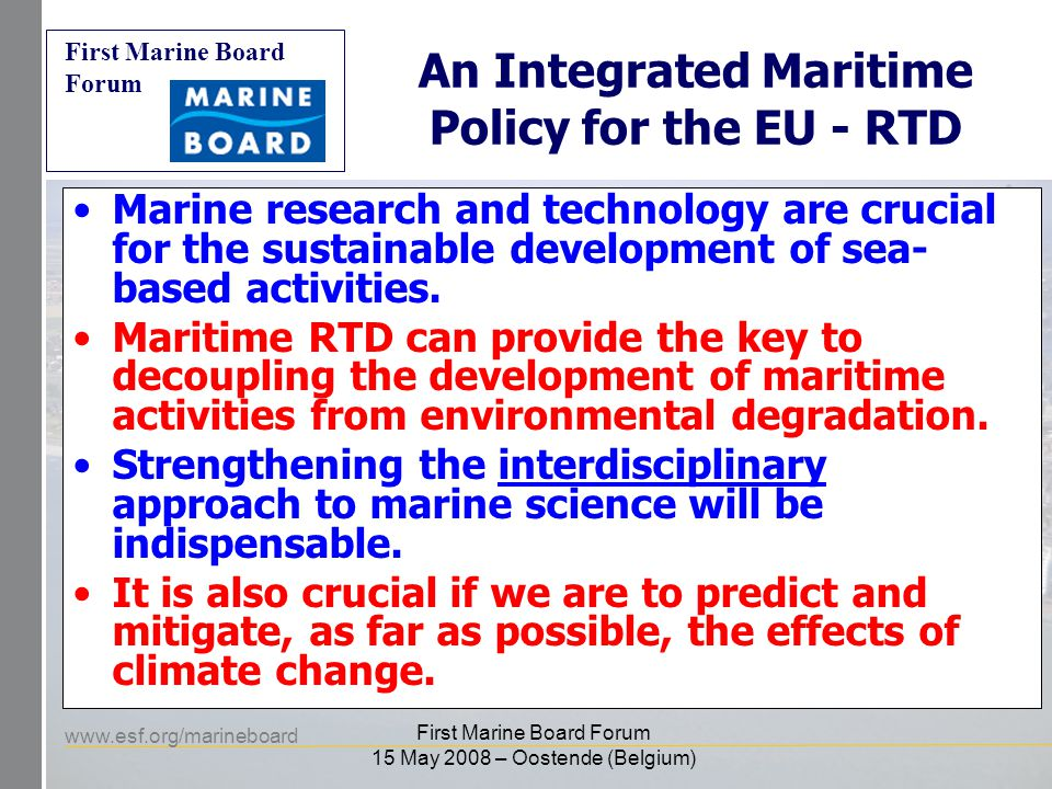 www.esf.org/marineboard First Marine Board Forum First Marine Board Forum 15 May 2008 – Oostende (Belgium) Marine Observing, Data Management and Information Systems (examples)