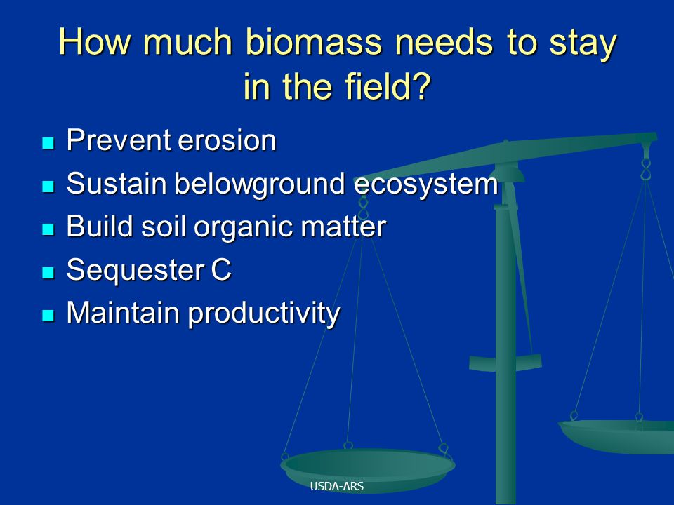 USDA-ARS How much biomass needs to stay in the field.