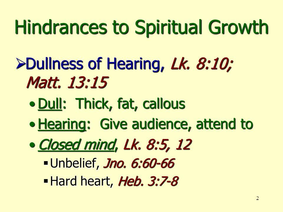 2  Dullness of Hearing, Lk. 8:10; Matt.