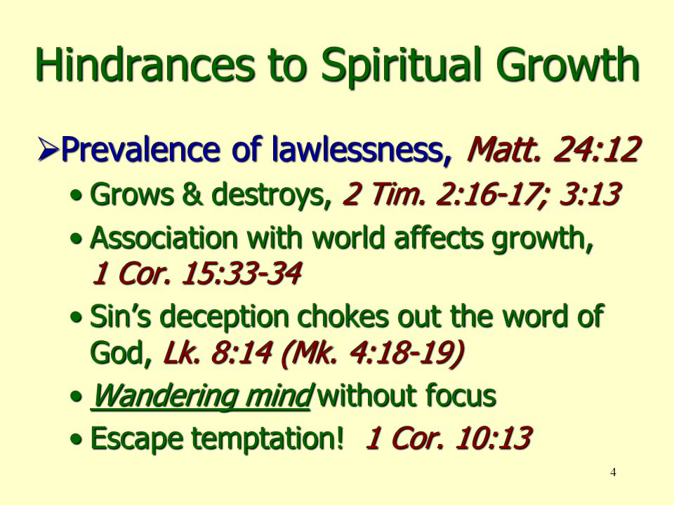 4 Hindrances to Spiritual Growth  Prevalence of lawlessness, Matt.
