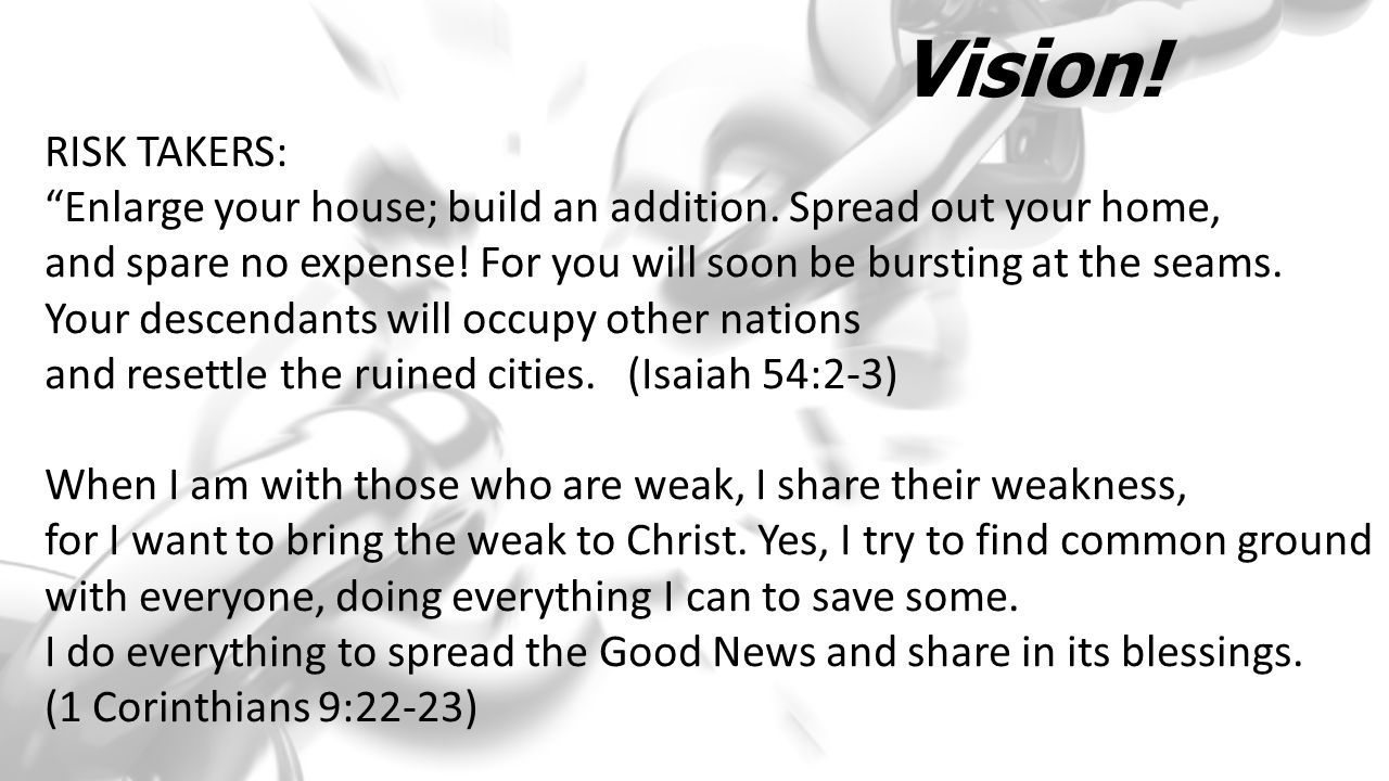 Vision. RISK TAKERS: Enlarge your house; build an addition.
