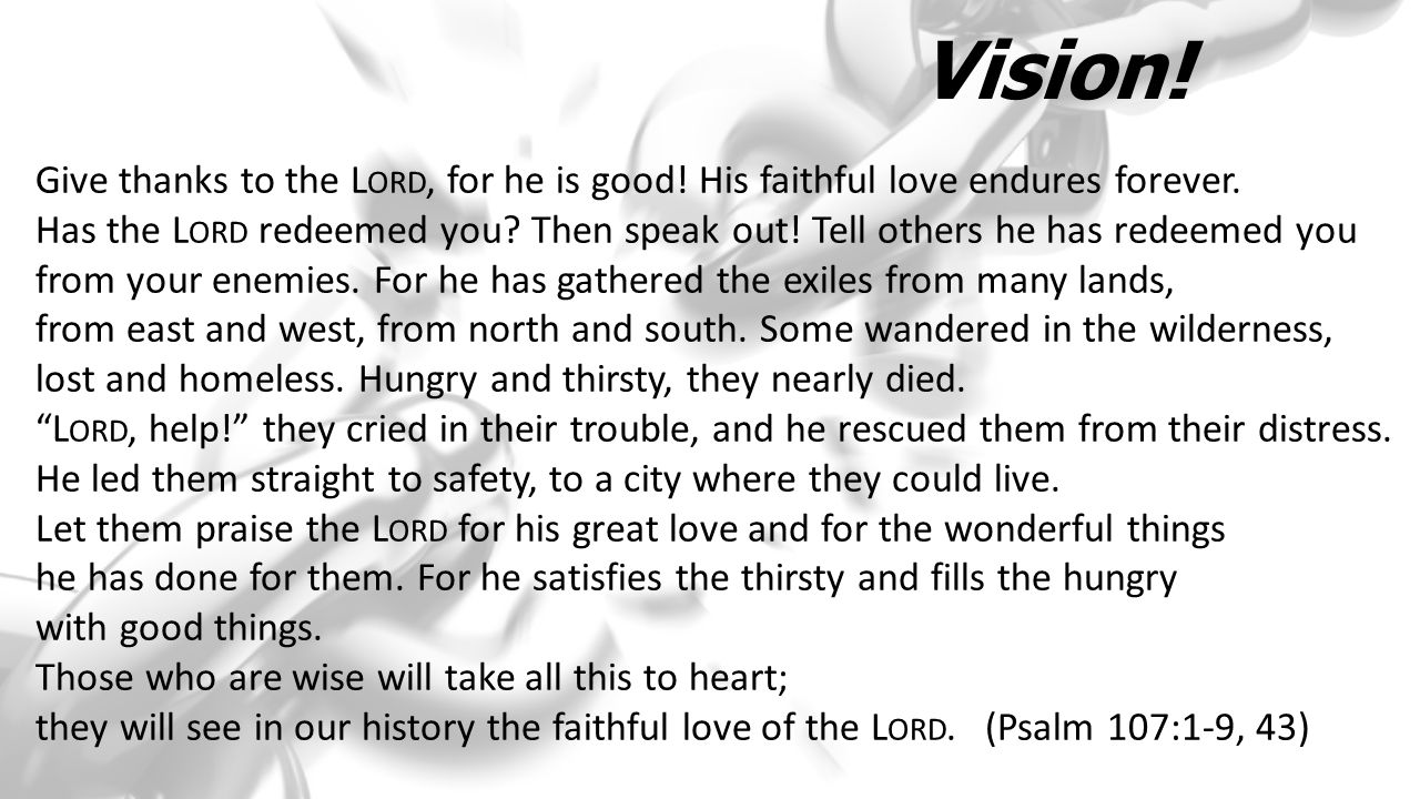 Vision. Give thanks to the L ORD, for he is good.