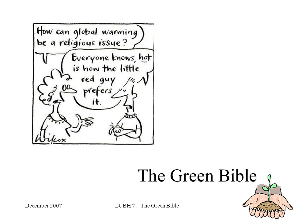 December 2007LUBH 7 – The Green Bible The Green Bible