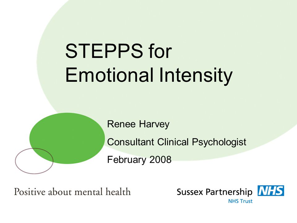 STEPPS for Emotional Intensity Renee Harvey Consultant Clinical Psychologist February 2008