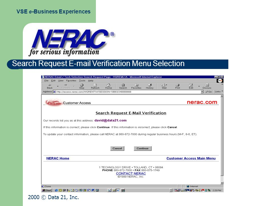 Search Request E-mail Verification Menu Selection VSE e-Business Experiences 2000 © Data 21, Inc.