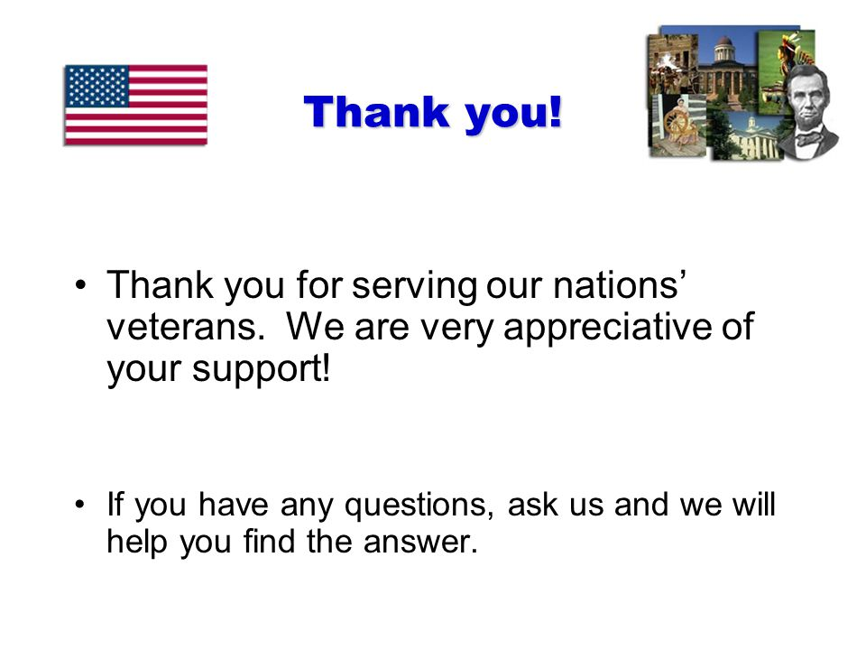 Thank you. Thank you for serving our nations' veterans.