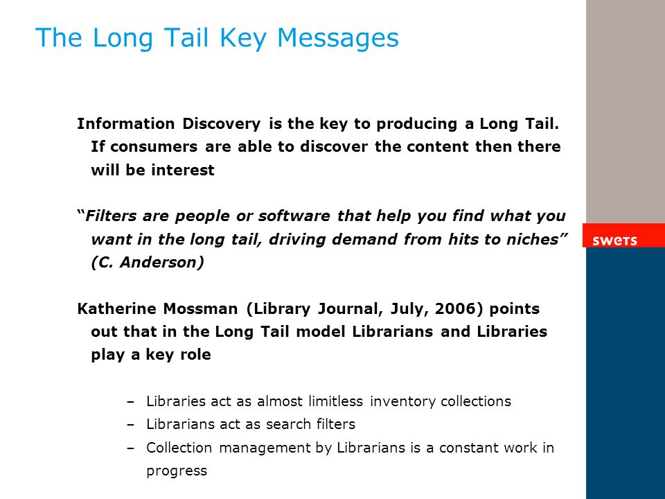 The Long Tail Key Messages Information Discovery is the key to producing a Long Tail.