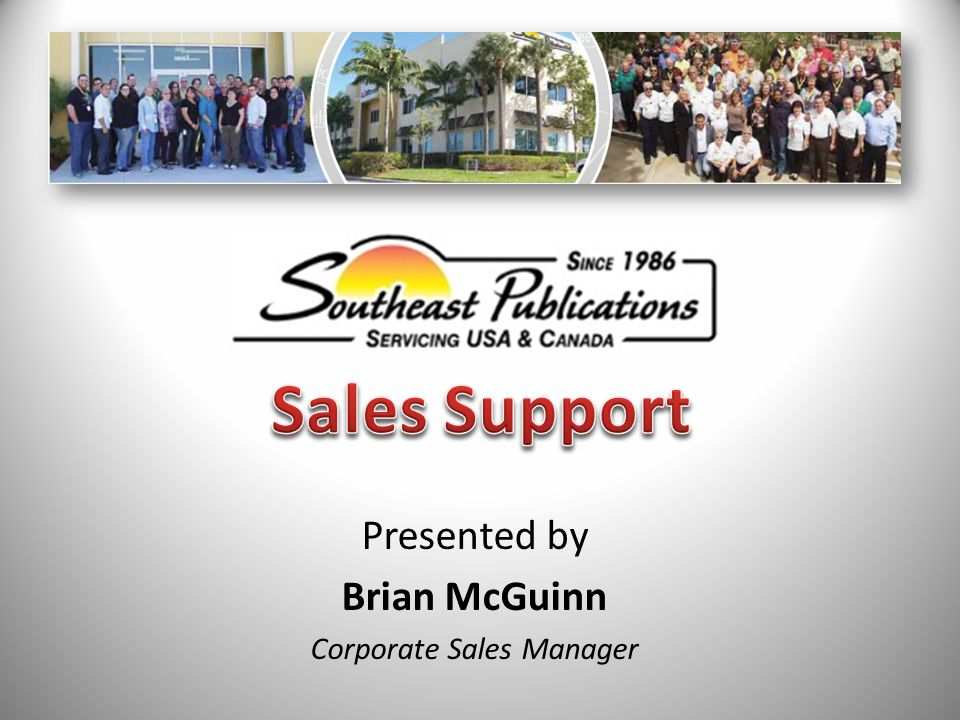 Presented by Brian McGuinn Corporate Sales Manager