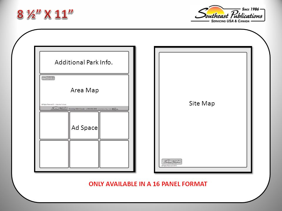Site Map Additional Park Info. Area Map Ad Space ONLY AVAILABLE IN A 16 PANEL FORMAT