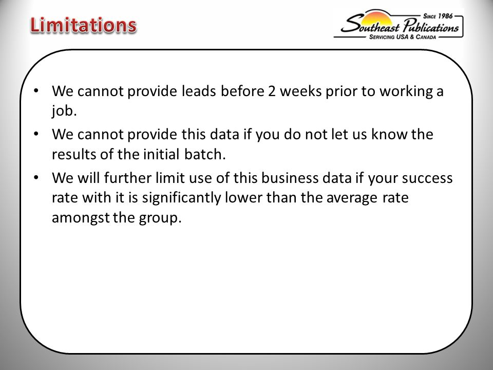We cannot provide leads before 2 weeks prior to working a job.