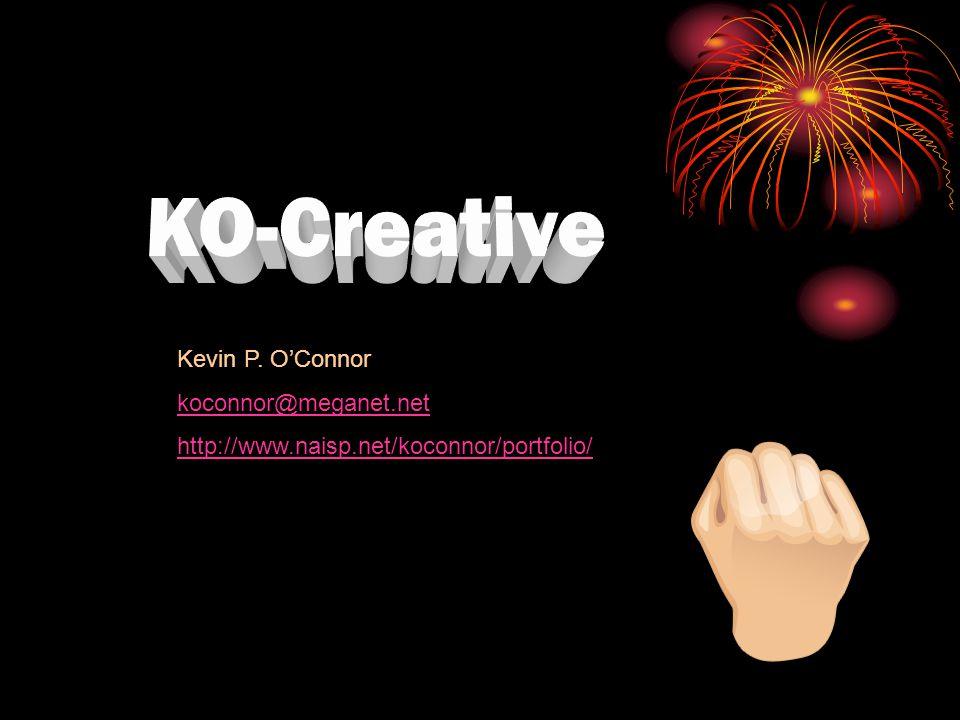Kevin P. O'Connor koconnor@meganet.net http://www.naisp.net/koconnor/portfolio/