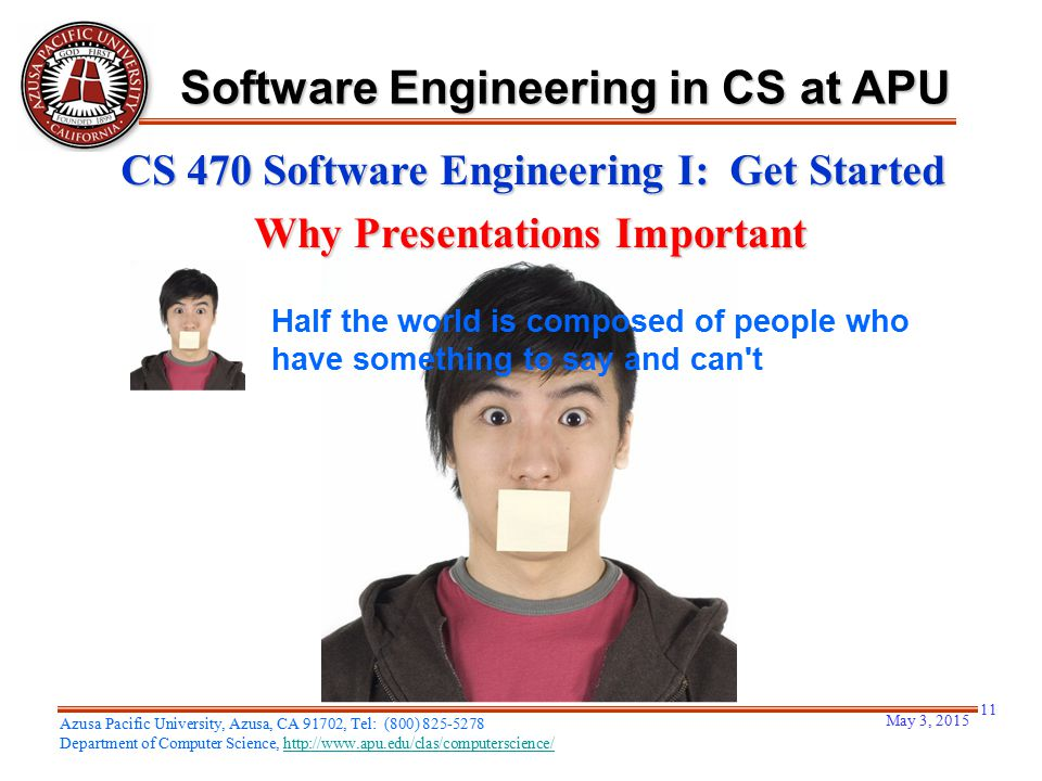 May 3, 2015 11 Azusa Pacific University, Azusa, CA 91702, Tel: (800) 825-5278 Department of Computer Science, http://www.apu.edu/clas/computerscience/