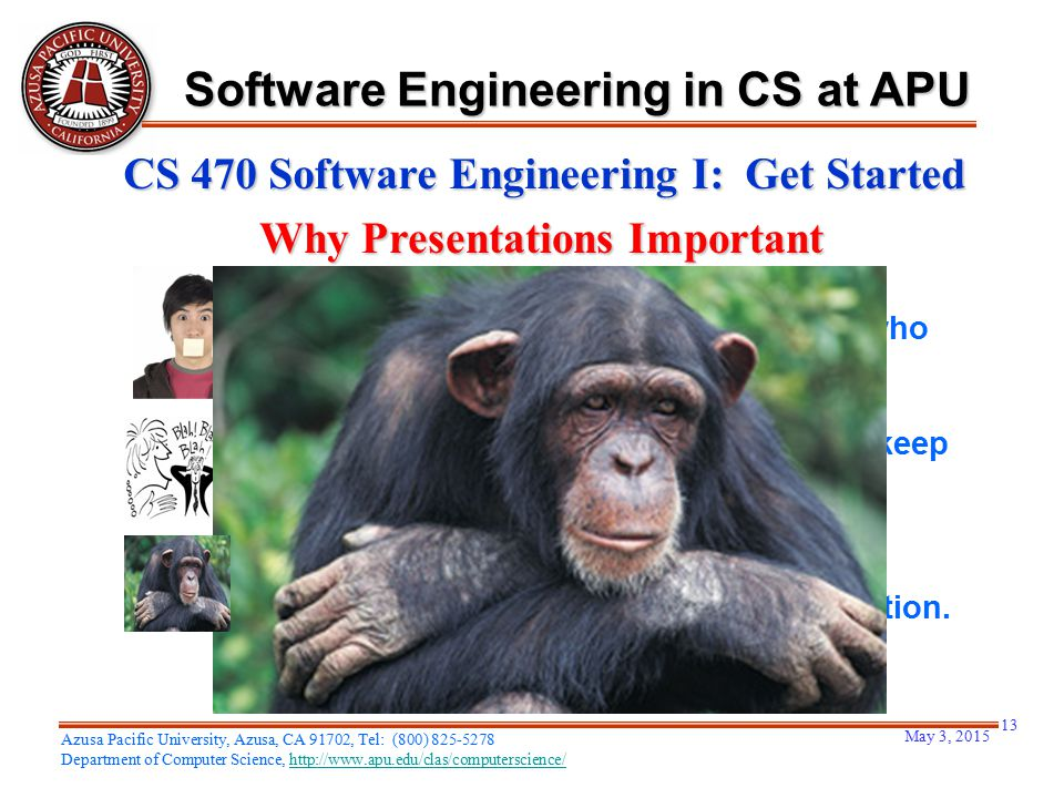 May 3, 2015 13 Azusa Pacific University, Azusa, CA 91702, Tel: (800) 825-5278 Department of Computer Science, http://www.apu.edu/clas/computerscience/