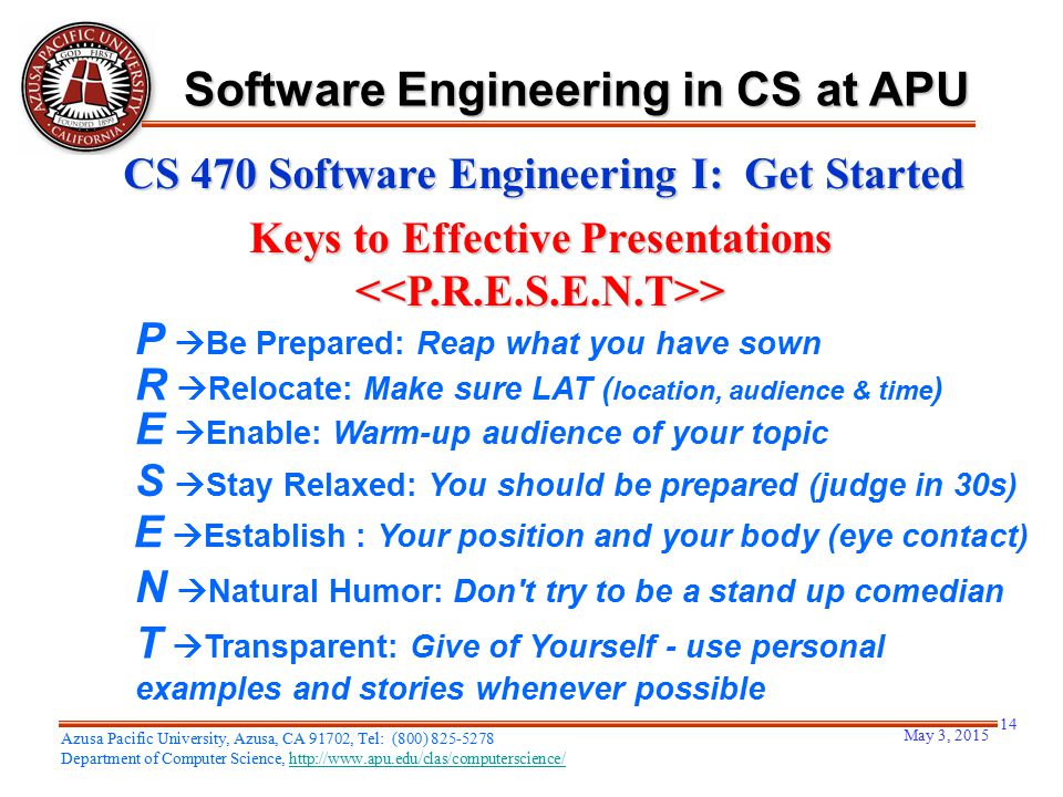 May 3, 2015 14 Azusa Pacific University, Azusa, CA 91702, Tel: (800) 825-5278 Department of Computer Science, http://www.apu.edu/clas/computerscience/