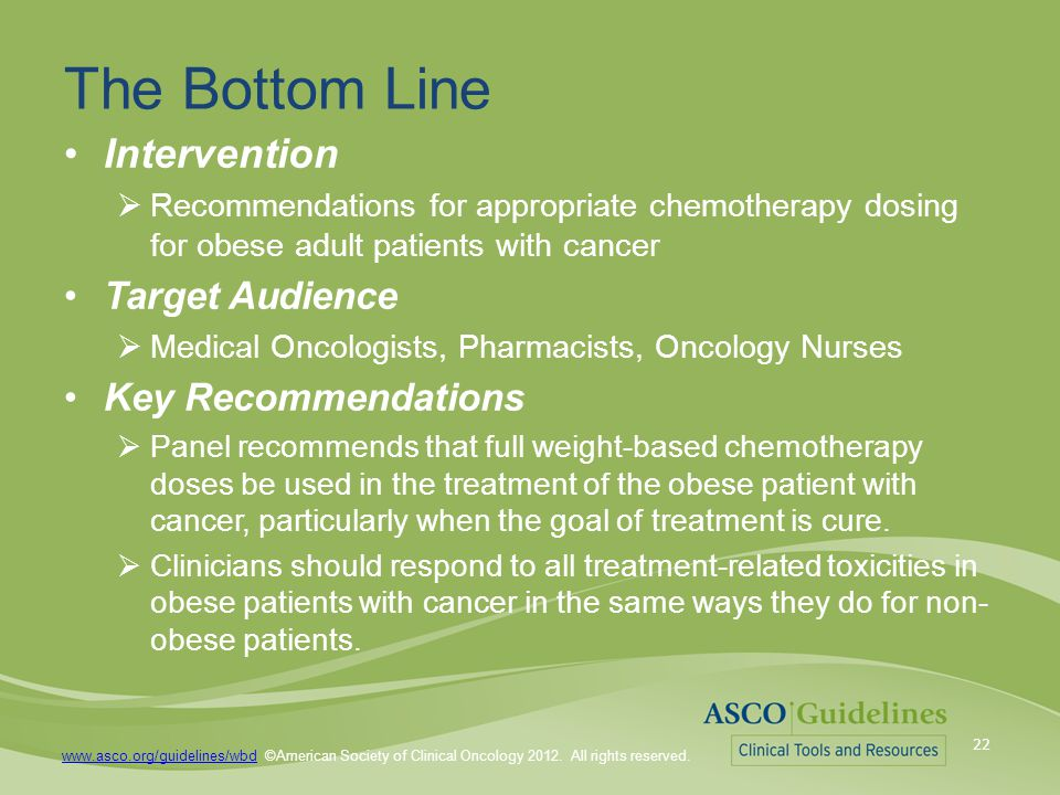 www.asco.org/guidelines/wbdwww.asco.org/guidelines/wbd ©American Society of Clinical Oncology 2012.