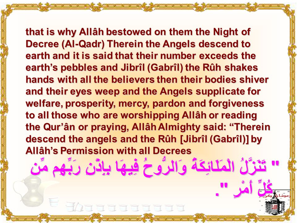 "The privilege of worshipping in this night than any other night, Allâh Almighty said : ""The night of Al-Qadr (Decree) is better than a Thousand months"
