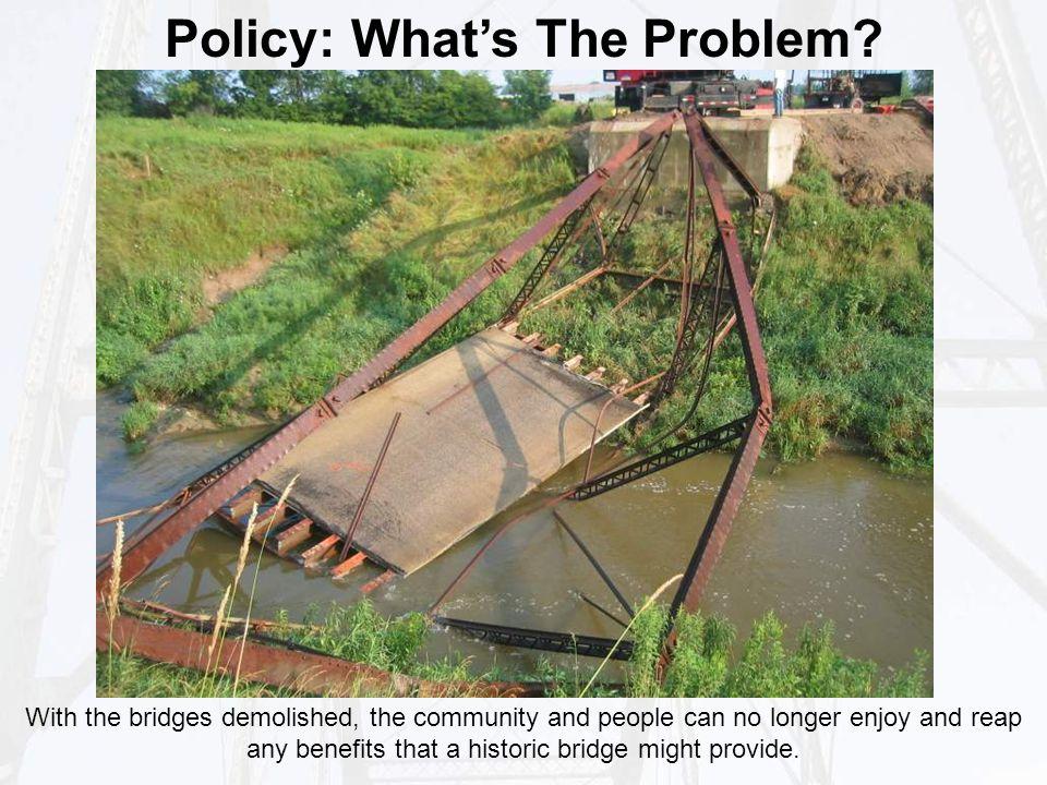 Transportation: Historic Bridge Implementation: Other Historic Bridges Historic bridge types beyond wooden covered bridges are eligible for some limited assistance.