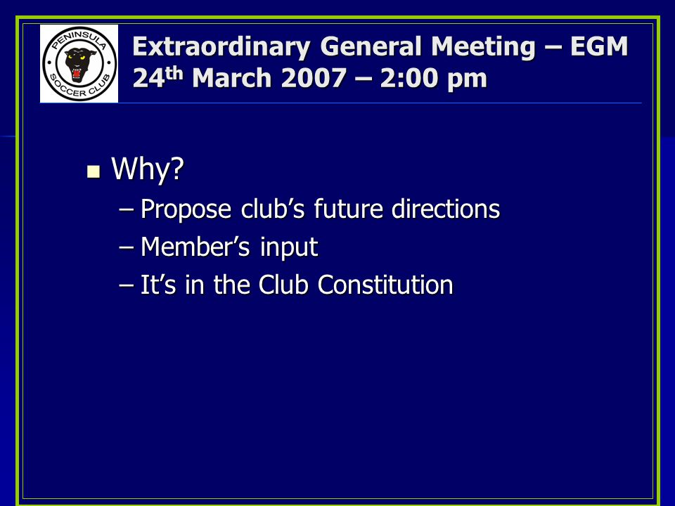 Extraordinary General Meeting – EGM 24 th March 2007 – 2:00 pm Why.